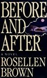 Before and After: A Novel (1992, hardcover) (0374109990) by Rosellen Brown