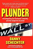 img - for Plunder: Investigating Our Economic Calamity and the Subprime Scandal book / textbook / text book