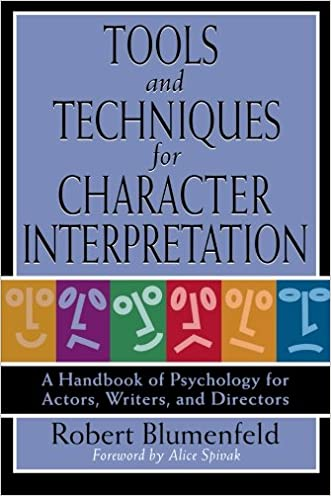 Tools and Techniques for Character Interpretation: A Handbook of Psychology for Actors, Writers, and Directors written by Robert Blumenfeld
