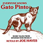Everyone Knows Gato Pinto: More Tales From Spanish New Mexico | Joe Hayes