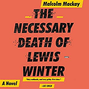 The Necessary Death of Lewis Winter Audiobook