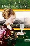 Die Glasbläserin: Historischer Roman (Die Glasbläser-Saga, Band 1)