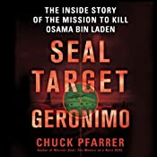 SEAL Target Geronimo: The Inside Story of the Mission to Kill Osama bin Laden | [Chuck Pfarrer]