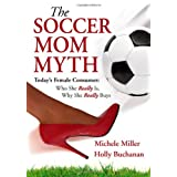 The Soccer Mom Myth ~ Holly Buchanan