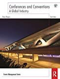 Conferences and Conventions 3rd edition: A Global Industry (Events Management)