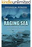 The Raging Sea: The Powerful Account of the Worst Tsunami in U.S. History (The Maritime Series of Sea Ventures Press)