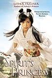 Spirit's Princess (Princesses of Myth) (0375873147) by Friesner, Esther
