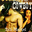 Heart of a Cowboy: BWWM Interracial Romance Audiobook by Tali Martel Narrated by Pepper Laramie