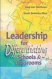 LDRSHP / DIFFERENTIATNG SCH &CLSSRM (Professional Development) (0871205025) by Carol Ann Tomlinson