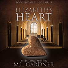 Elizabeth's Heart - Book Two: The 1929 Series (       UNABRIDGED) by M. L. Gardner Narrated by Angel Clark