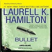 Bullet: Anita Blake, Vampire Hunter, Book 19 | Laurell K. Hamilton