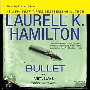 Bullet: Anita Blake, Vampire Hunter, Book 19 | [Laurell K. Hamilton]