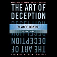 The Art of Deception: Controlling the Human Element of Security Audiobook by Kevin Mitnick Narrated by Nick Sullivan