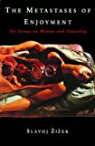 The Metastases of Enjoyment: Six Essays on Woman and Causality (Wo Es War) (0860914445) by Slavoj Zizek
