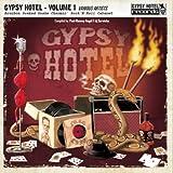 Gypsy Hotel Volume 1 - Bourbon Soaked Snake Charmin' Rock'n'Roll Cabaret [Explicit]