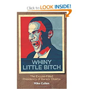 Whiny Little Bitch: The Excuse-Filled Presidency of Barack Obama
