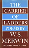 The Carrier of Ladders: Poems (0689103433) by Merwin, W. S.