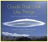 Clouds That Look Like Things: From the Cloud Appreciation Society (1444728288) by Pretor-Pinney, Gavin
