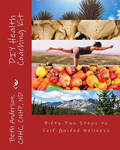 DIY Health Coaching Kit: Fifty-Two Steps to Self-Guided Wellness