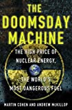 img - for The Doomsday Machine: The High Price of Nuclear Energy, the World's Most Dangerous Fuel book / textbook / text book