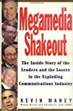 img - for Megamedia Shakeout: The Inside Story of the Leaders and the Losers in the Exploding Communications Industry book / textbook / text book