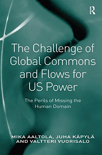 The Challenge of Global Commons and Flows for US Power: The Perils of Missing the Human Domain
