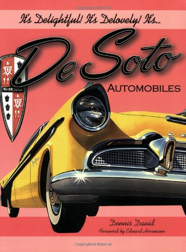It's Delightful! It's Delovely! It's... DeSoto Automobiles (De Soto) (Classic Car Soto compare prices)
