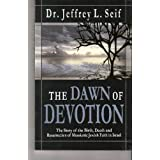 The Dawn of Devotion ~ Dr. Jeffrey L. Seif