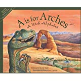 A Is For Arches: A Utah Alphabet (Discover America State by State)