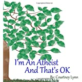 I'm An Atheist And That's Ok