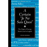 A Certain Je Ne Sais Quoi: The Origin of Foreign Words Used in English