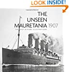 The Unseen Mauretania (1907): The Shi...