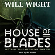 House of Blades: The Traveler's Gate Trilogy, Volume 1 | Livre audio Auteur(s) : Will Wight Narrateur(s) : Will Wight