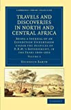Heinrich Barth Travels and Discoveries in North and Central Africa Volume 2: Travels and Discoveries in North and Central Africa: Being a Journal of an ... Library Collection - African Studies)