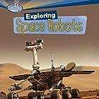 Exploring Space Robots Hörbuch von Deborah Kops Gesprochen von:  Intuitive