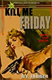 Kill Me Friday (A Bryson Wilde Thriller / Read in Any Order)