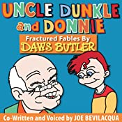 Uncle Dunkle and Donnie: 35 Fractured Fables from the Voice of Yogi Bear! | [Daws Butler, Joe Bevilacqua]