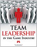 img - for Team Leadership in the Game Industry book / textbook / text book