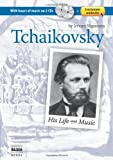 Tchaikovsky: His Life and Music (Book, plus CD, plus Online Music Library)