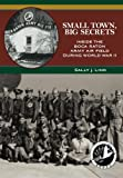 img - for Small Town, Big Secrets: : Inside the Boca Raton Army Air Field during World War II book / textbook / text book