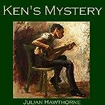 Ken's Mystery | Julian Hawthorne