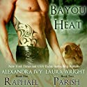 Raphael/Parish: Bayou Heat, Volume 1 (       UNABRIDGED) by Laura Wright, Alexandra Ivy Narrated by Pyper Down
