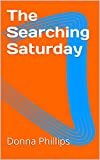 The Searching Saturday