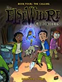 ElseWhere Chronicles:Bk.4:Calling(9-14)