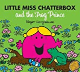 Roger Hargreaves Little Miss Chatterbox and the Frog Prince (Mr Men & Little Miss Magic)
