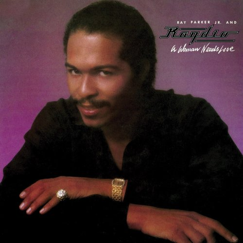 Ray Parker Jr. And Raydio - A Woman Needs Love (Expanded Edition)