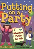Putting on a Party: Adventure Parties for Kids (Acitvities for Kids)