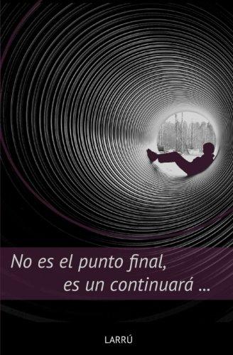 No es el punto final, es un continuará...