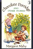 Chocolate Porridge and Other Stories (Puffin Books) (0140329064) by Margaret Mahy