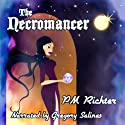 The Necromancer (       UNABRIDGED) by Pamela M. Richter Narrated by Gregory Salinas